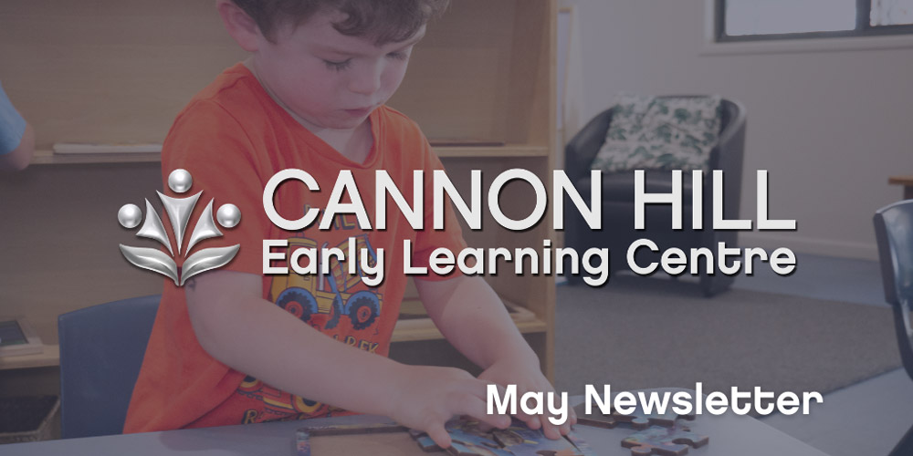 Cannon Hill Childcare and Kindy - May Newsletter