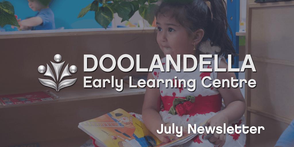 Doolandella Early Learning Centre - July 2021 Newsletter