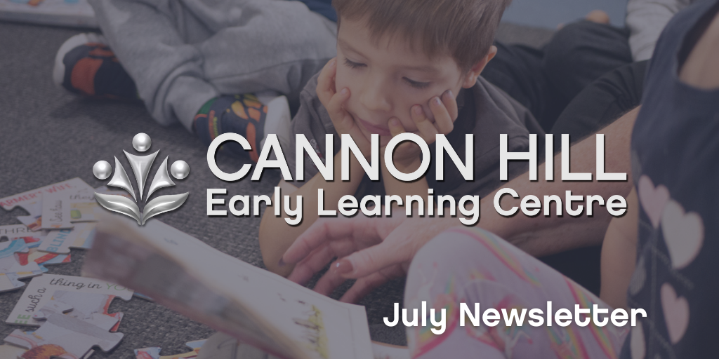 Cannon Hill July Newsletter - Early Learning Centre