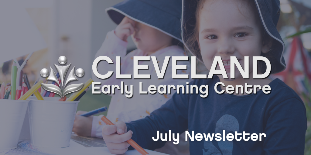 Cleveland July 2021 Newsletter- Early Learning Centre