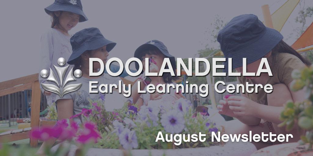 Doolandella Early Learning Centre - August 2021 Newsletter