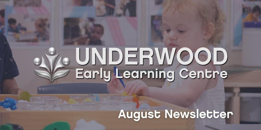 Underwood Early Learning Centre - August 2021 Newsletter